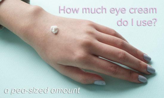 how much eye cream