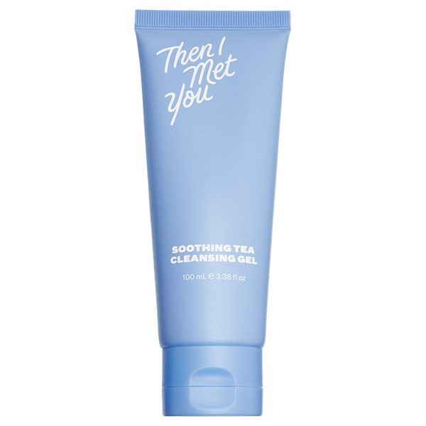Then I Met You Soothing Tea Cleansing Gel